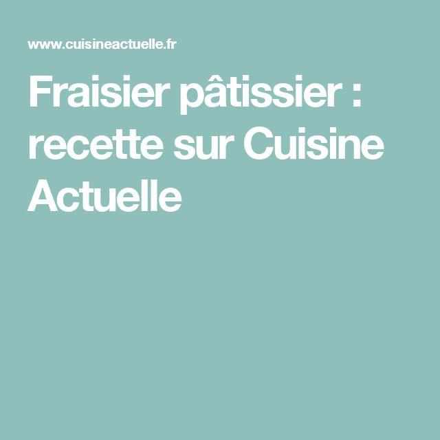 Fraisier pâtissier : recette sur Cuisine Actuelle