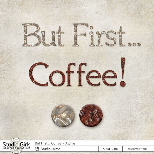 But First .. Coffee! -  Alphas