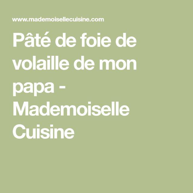 Pâté de foie de volaille de mon papa - Mademoiselle Cuisine