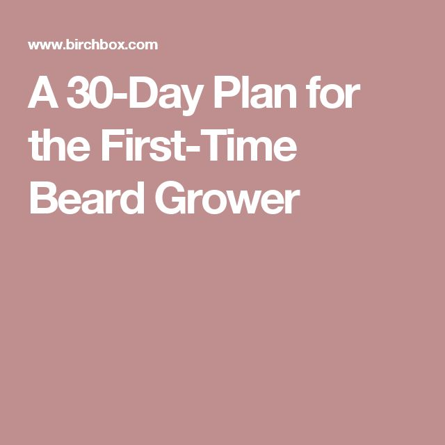 A 30-Day Plan for the First-Time Beard Grower