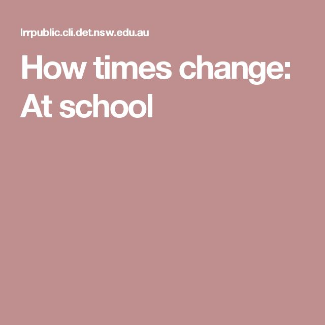 How times change: At school