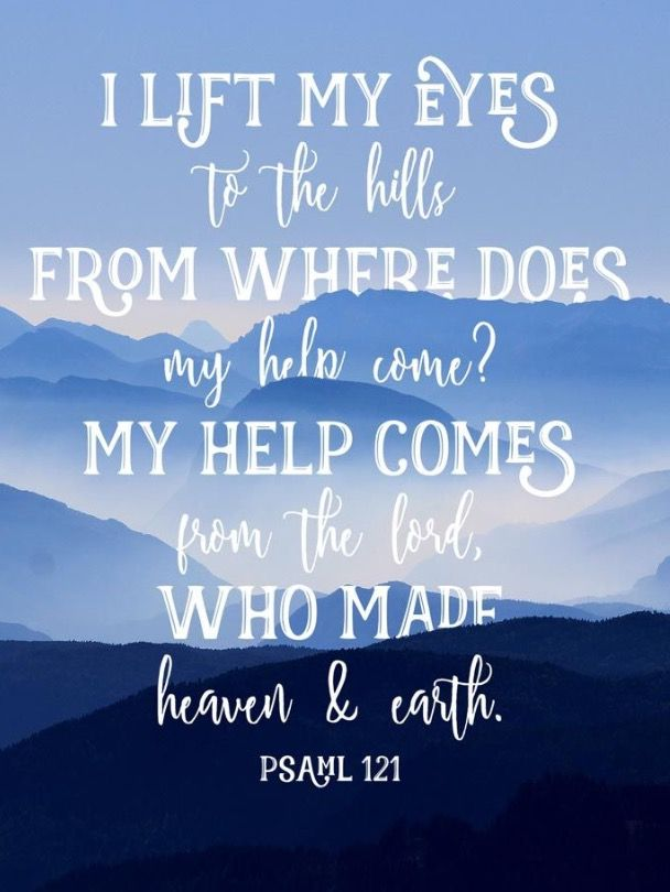 My help comes from God, my Creator, Sustainer, and Savior thank you Jesus!