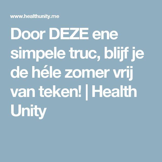 Door DEZE ene simpele truc, blijf je de héle zomer vrij van teken! | Health Unity