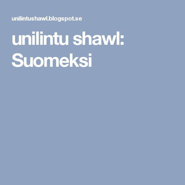 unilintu shawl: Suomeksi