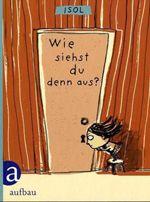 """""""Wie siehst du denn aus?"""" by Isol (Aufbau)"""