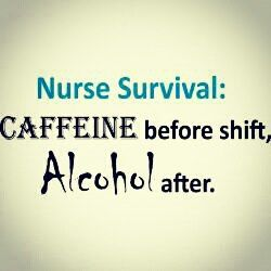 Yeah right... Caffeine throughout the whole shift, then alcohol lol