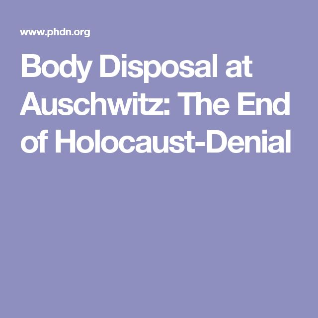 Body Disposal at Auschwitz: The End of Holocaust-Denial