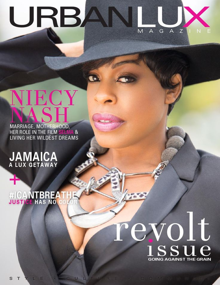 URBAN LUX MAGAZINE - REVOLT ISSUE WINTER 2015 It is an honor to present the winter 2015 Revolt issue of Urban Lux Magazine featuring actress Niecy Nash and several individuals that continue to shine a light in their communities even during difficult times.