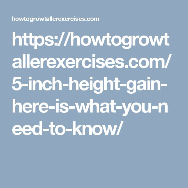 https://howtogrowtallerexercises.com/5-inch-height-gain-here-is-what-you-need-to-know/