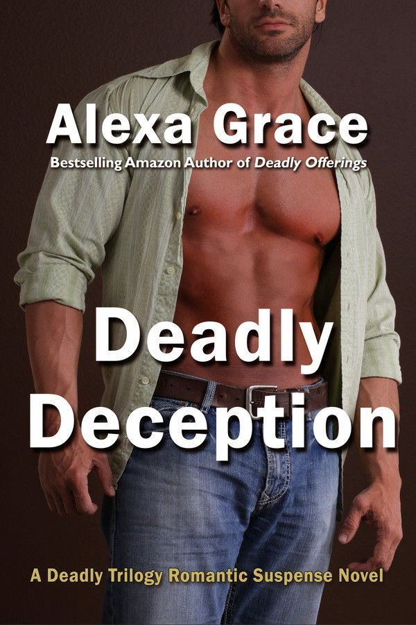 Deadly Deception (Deadly Trilogy) eBook: Alexa Grace: Amazon.co.uk: Kindle Store