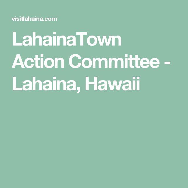 LahainaTown Action Committee - Lahaina, Hawaii