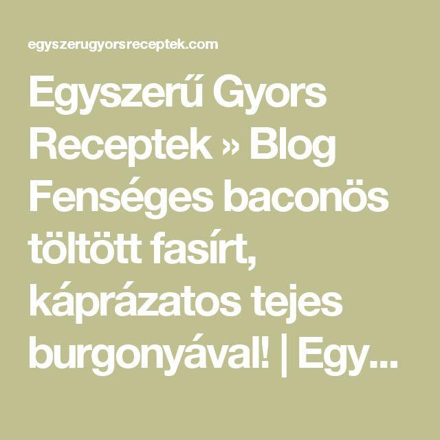 Egyszerű Gyors Receptek  » Blog  Fenséges baconös töltött fasírt, káprázatos tejes burgonyával! | Egyszerű Gyors Receptek