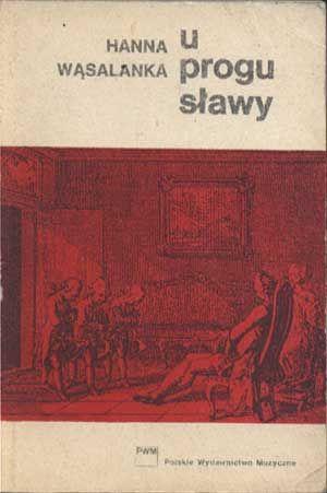 U progu sławy, Hanna Wąsalanka, PWM, 1970, http://www.antykwariat.nepo.pl/u-progu-slawy-hanna-wasalanka-p-1425.html