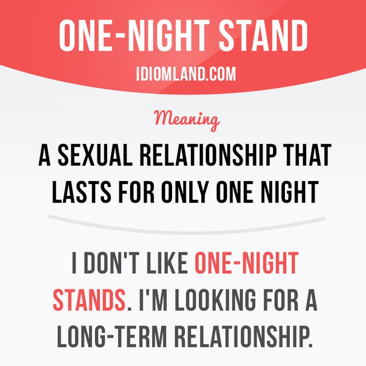"""One-night stand"" is a ​sexual ​relationship that ​lasts for only one…"