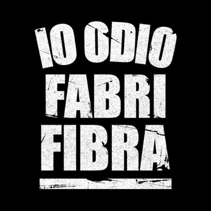 """""""IO ODIO FABRI FIBRA"""""""