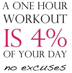 A one hour workout is 4% of your day. #noexcuses #fitness #motivation