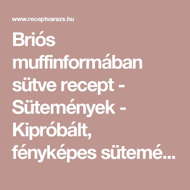 Briós muffinformában sütve recept - Sütemények - Kipróbált, fényképes sütemény receptek a receptvarázson. - Receptvarázs – receptek képekkel
