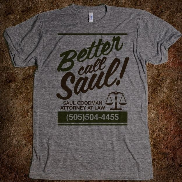 And, what better news than a spin-off show? Guess Saul answered! | 14 Must Have Breaking Bad Shirts