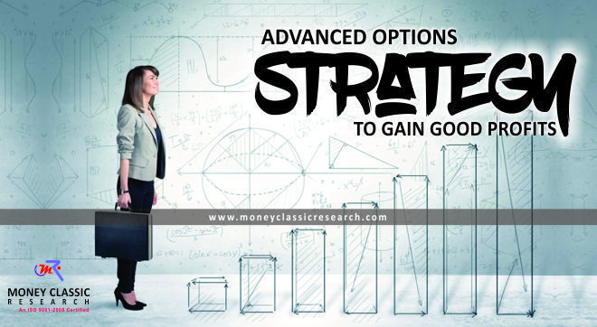 Advanced Options Strategy to gain good profits::  Indian derivative market is increasingly gaining significance.  The Indian derivatives could be stocks, commodities, indices, currencies, exchange rates and so on.   In this highly unpredictable market the derivative strategy is the safest and the best strategy for traders and investors. We, Money Classic Research, the frontiersman in the Indian stock market, make Put and Call Options tips strategically with all the required knowledge.