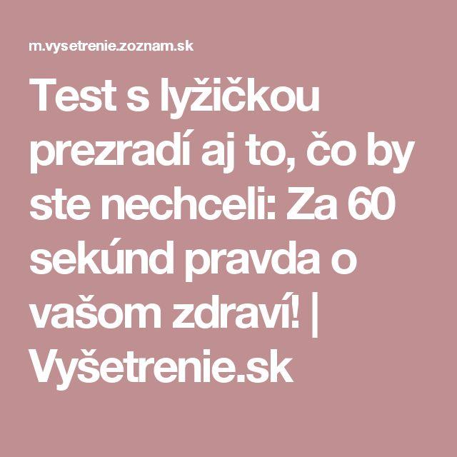 Test s lyžičkou prezradí aj to, čo by ste nechceli: Za 60 sekúnd pravda o vašom zdraví! | Vyšetrenie.sk