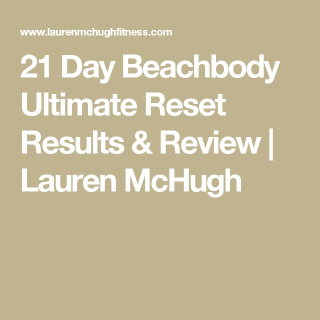 21 Day Beachbody Ultimate Reset Results & Review | Lauren McHugh