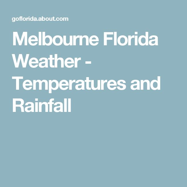 Melbourne Florida Weather - Temperatures and Rainfall