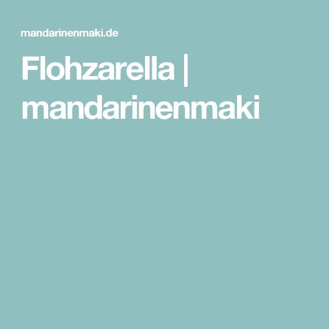 Flohzarella | mandarinenmaki