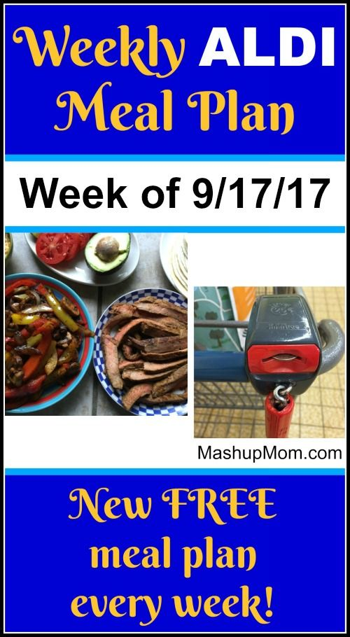 Free ALDI Meal Plan week of 9/17/17 - 9/23/17: Six complete dinners for four, $60 out the door! Save time and money with meal planning, and find new free ALDI meal plans each week. | MashupMom.com