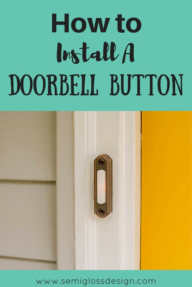 How To Install A New Doorbell Button Curb Appeal Wiring And Front Porches