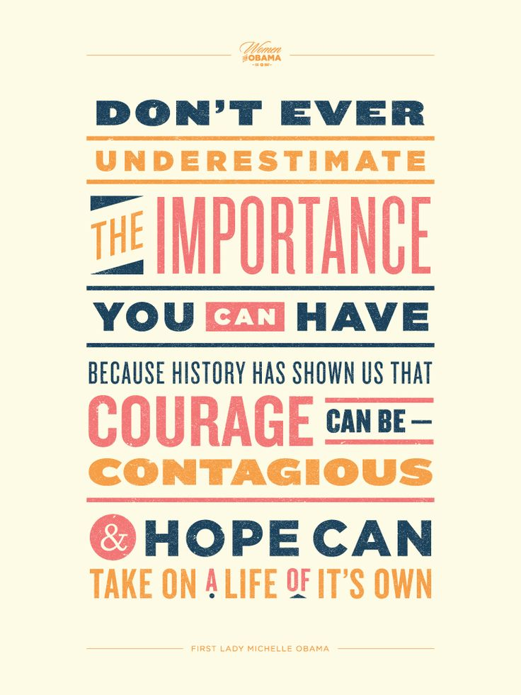 """""""Don't ever underestimate the importance you can have because history has shown us that courage can be contagious & hope can take on a life of it's own"""" Michelle #Obama #quote"""