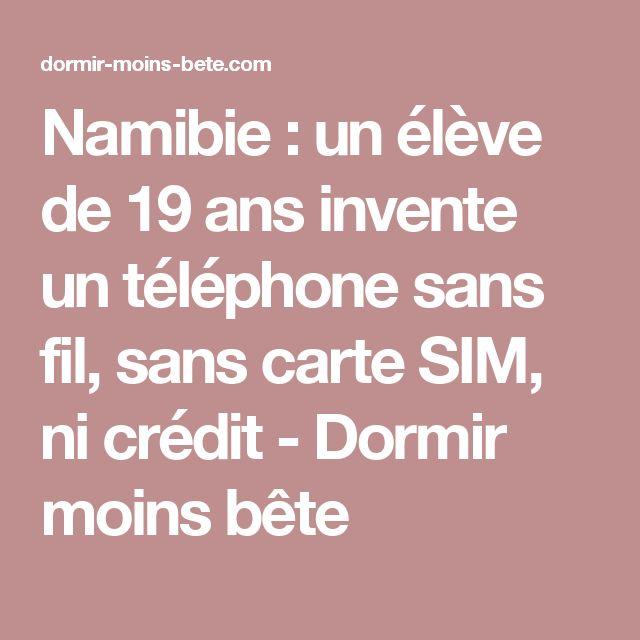 Namibie : un élève de 19 ans invente un téléphone sans fil, sans carte SIM, ni crédit - Dormir moins bête