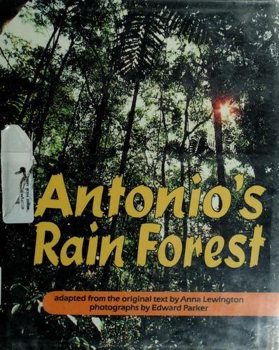 Antonio's rain forest by Anna Lewington, 48 pgs