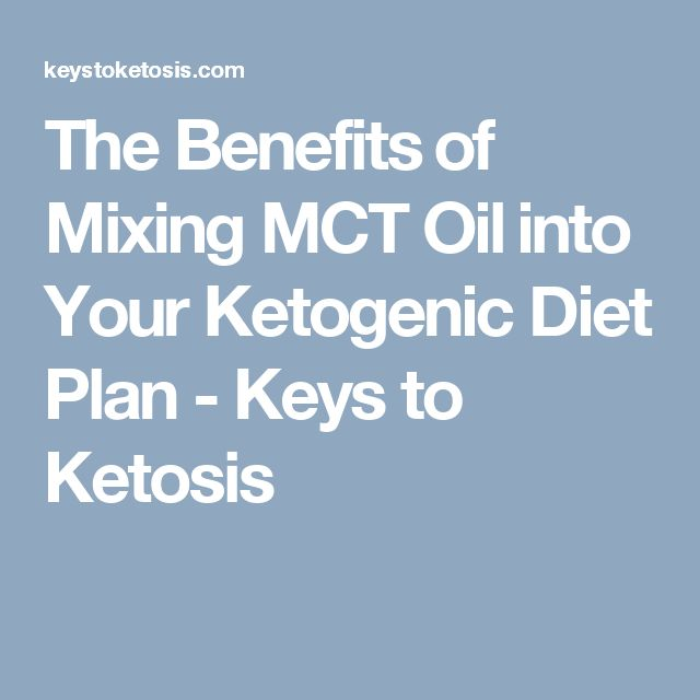 The Benefits of Mixing MCT Oil into Your Ketogenic Diet Plan - Keys to Ketosis