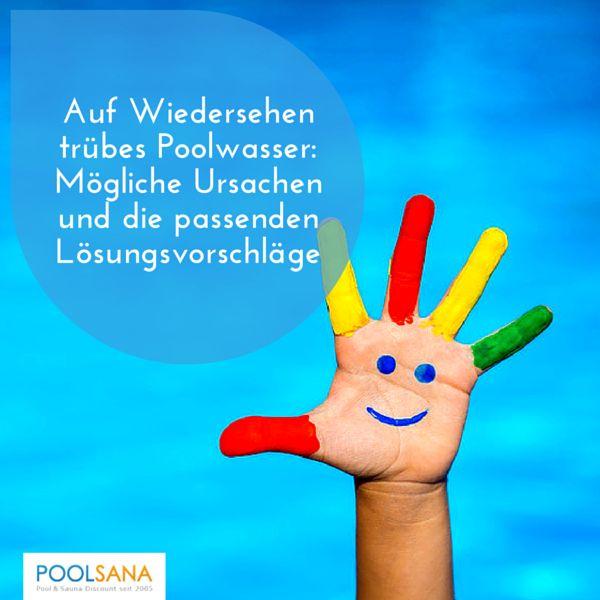 Auf Wiedersehen trübes Poolwasser: Mögliche Ursachen und die passenden Lösungsvorschläge #pool #wasser #pflege