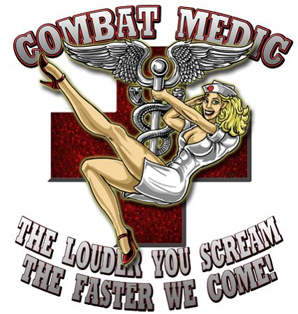 Army Combat Medic The Louder You Scream The Faster We Come Shirt $19.95