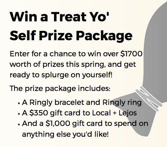 Win a $350.00 Local + Lejos gift card, bracelet and ring from Ringly.com and $1,000.00 Visa or Mastercard gift card. $1,700.00 value! Enter for a chance to win over $1700 worth of prizes this spring, and get ready to splurge on yourself!