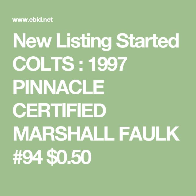 New Listing Started COLTS : 1997 PINNACLE CERTIFIED MARSHALL FAULK #94 $0.50