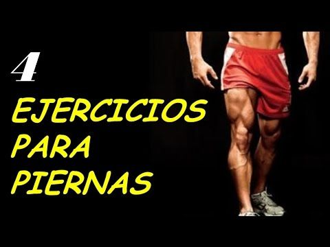 Como Aumentar Masa Muscular En Las Piernas HOMBRE - 4 Ejercicios Para Pi...