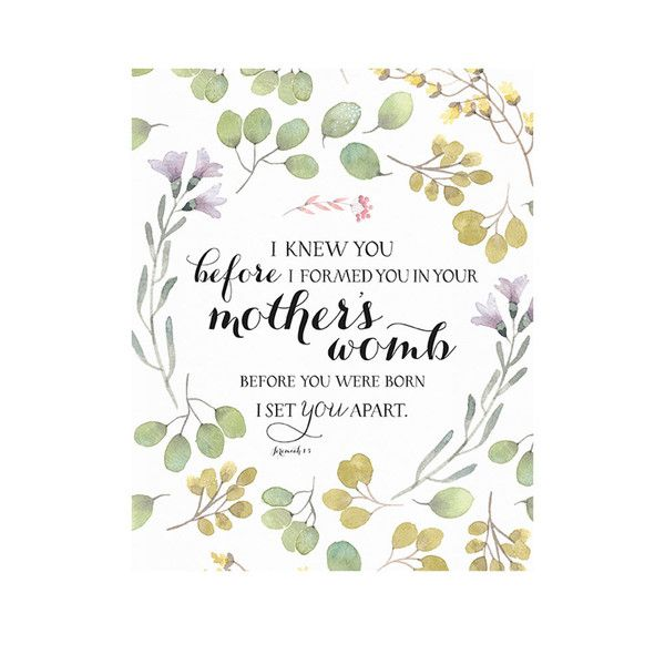 "FREE Printable Download -- Jeremiah 1:5 -- ""Before I formed you in the womb I knew you, before you were born I set you apart."
