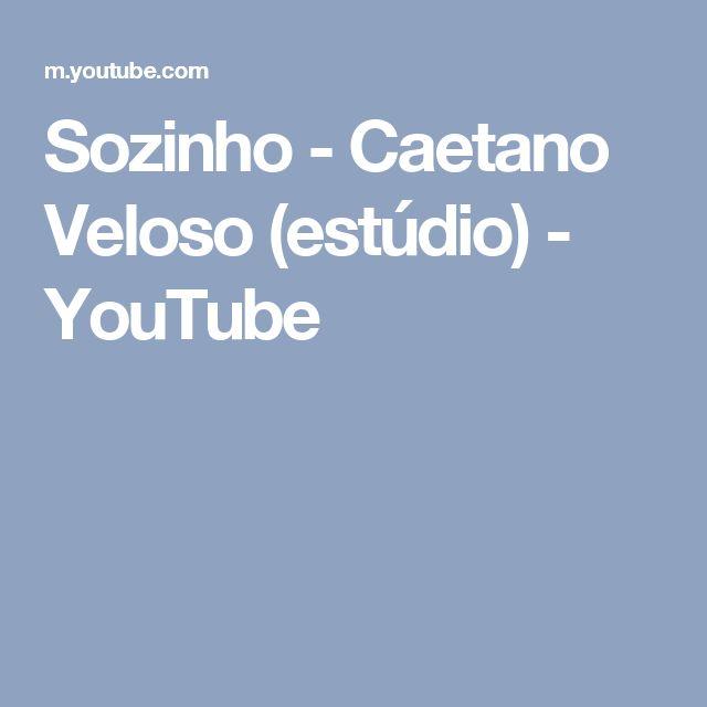 Sozinho - Caetano Veloso (estúdio) - YouTube