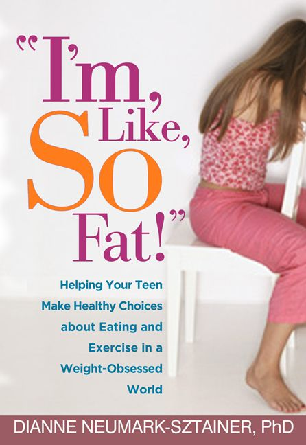 http://www.guilford.com/books/Im-Like-SO-Fat/Dianne-Neumark-Sztainer/9781572309807/reviews