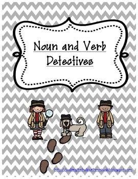 Noun and Verb Detectives - A Noun and Verb Sorting Activity