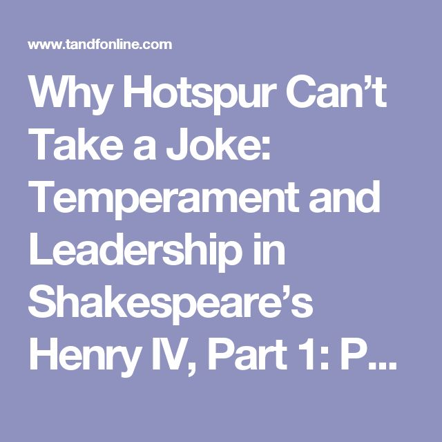Why Hotspur Can't Take a Joke: Temperament and Leadership in Shakespeare's Henry IV, Part 1: Public Integrity: Vol 17, No 3