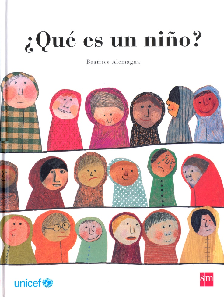 """""""Che cos'è un bambino"""" (Topipittori) by Beatrice Alemagna in Spanish, under the title """"¿Qué es un niño?"""" published by Editorial SM / Unicef"""