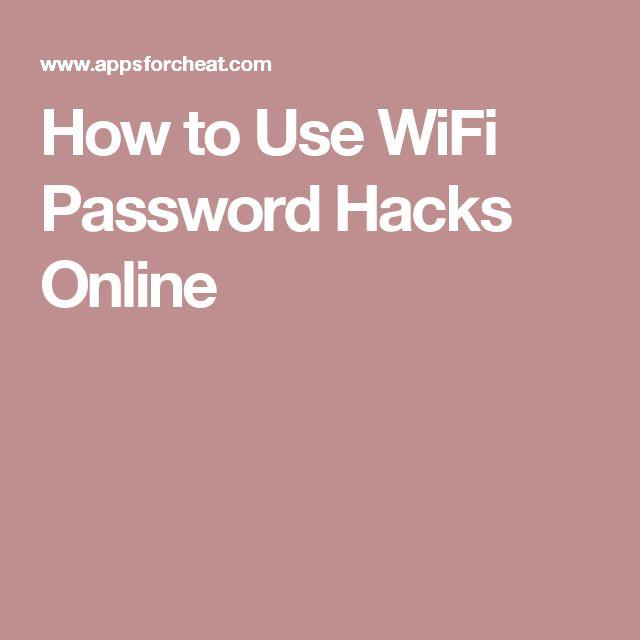 How to Use WiFi Password Hacks Online
