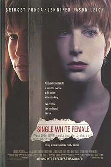 Single White Female is a 1992 American erotic thriller film based on John Lutz's novel SWF Seeks Same. The film stars Bridget Fonda and Jennifer Jason Leigh and is directed by Barbet Schroeder.