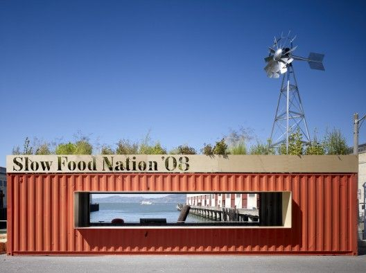 Slow Food Nation Welcome Pavilion / Jensen Architects | ArchDaily. So fabulous. Reality of connex adaptive reuse is a little less glamorous. Usually, they are beaten up & really tough to get the utilities right.