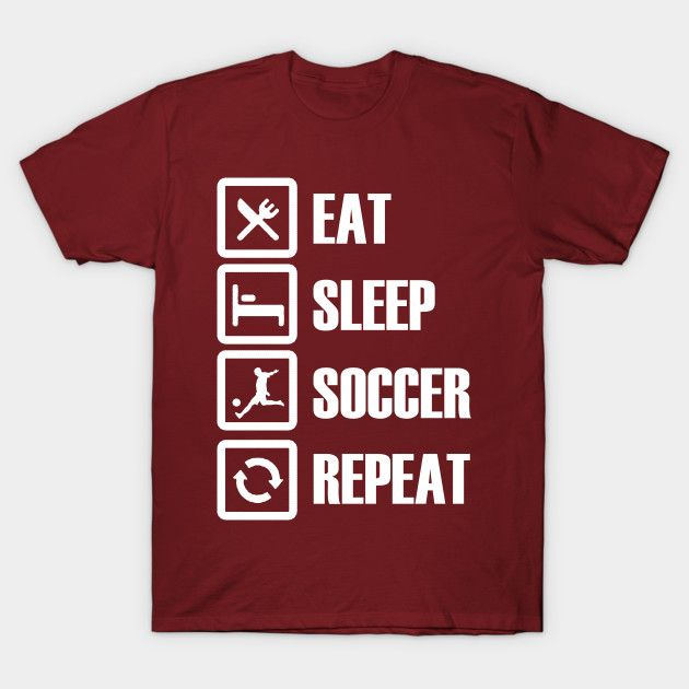 Eat Sleep Soccer Repeat T-Shirts