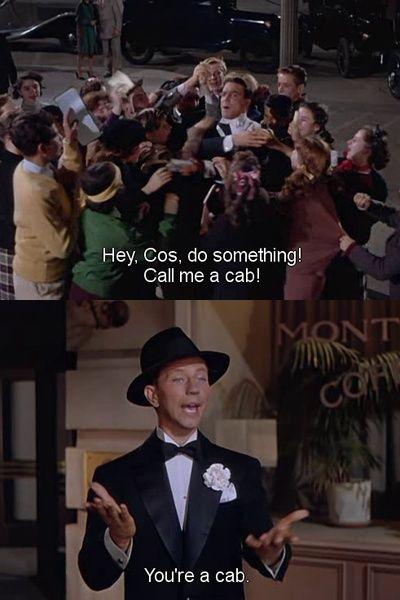 --Singing in the Rain..This is so awesome! I rarely ever see anything from old movies on Pinterest..Which is disappointing to me because I adore old movies! They're the best.
