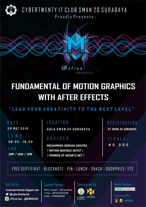 "Cybertwenty IT Club SMAN 20 Surabaya Proudly Present : Workshop : Fundamental of Motion Graphics with After Effects ""Lead your Creativity to the Next Level"" Tanggal : Sabtu, 23 Mei 2015 Tempat : Aula SMAN 20, Surabaya Waktu : 08.00 – 15.00  http://eventsurabaya.net/?event=workshop-fundamental-of-motion-graphics-with-after-effects-lead-your-creativity-to-the-next-level"